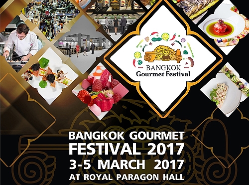 """Bangkok Gourmet Festival 2017"" from 3-5 March at Siam Paragon"