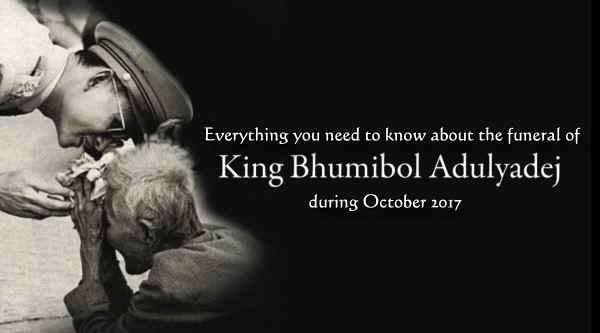 Everything you need to know about the Funeral of King Bhumibol in October